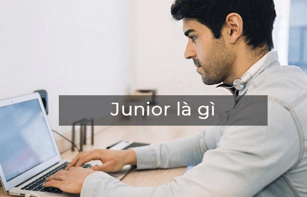 Junior là gì?