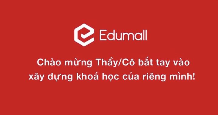 Edumall là gì? Có nên bán khóa học trên edumall